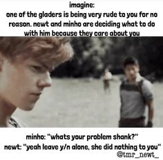 """some bones."""" The other glader apologizes, and I accept it. Minho and Newt are now staying with me wherever I go. Maze Runner Funny, Maze Runner Thomas, Maze Runner Movie, Maze Runner Trilogy, Maze Runner Cast, Maze Runner Series, Minho, Ouat, Def Not"""