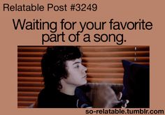 Waiting for your favorite part of a song (GIF) feat. Harry Styles so-relatable.tumblr.com