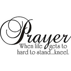 This inspirational vinyl art applies to smooth surfaces like walls, glass, tile and more. This art piece is easy to apply and features the phrase 'Prayer - when life gets too hard to stand, kneel.' Ar