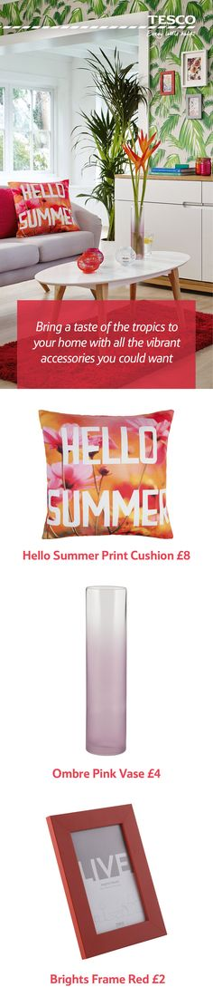 Take to the tropics with our range of great-value, colour popping accessories and instantly transform your living room space into a summer paradise. Hot pinks, sunset oranges and deep reds are at hand to deliver your home a modern, seasonal refresh.