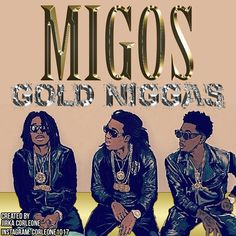 Migos Gold Niggas High Quality Mixtape : Music