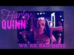 ►Harley Quinn || we're bad guys