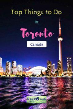 Toronto Canada | Things to do in Toronto | Toronto things to do | Toronto travel guide