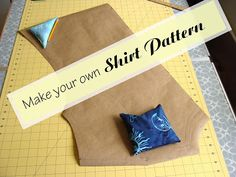 make your own easy shirt pattern