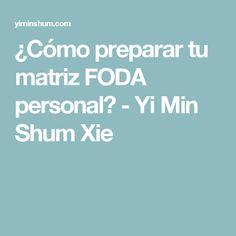 ¿Cómo preparar tu matriz FODA personal? - Yi Min Shum Xie