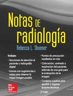 NOTAS DE RADIOLOGÍA Autor: Rebecca L. Shoener  Editorial: McGraw-Hill Edición: 1 ISBN: 9786071509635 ISBN ebook: 9781456239985 Páginas: 242 Área: Ciencias y Salud Sección: Biología y Ciencias de la Salud