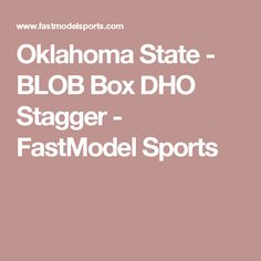 Oklahoma State - BLOB Box DHO Stagger - FastModel Sports