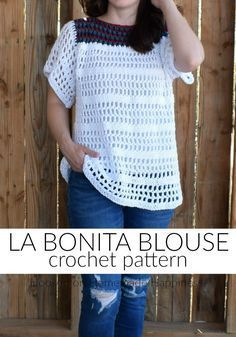 La Bonita Blouse Crochet Pattern - The La Bonita Blouse Crochet Pattern is the perfect comfy, casual top! It's light, airy, and flattering.