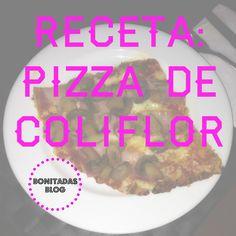 Cawliflower pizza recipe. Receta Pizza Coliflor. Post.  http://bonitadas.blogspot.com.es/2014/08/receta-pizza-de-coliflor.html