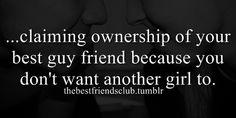 best friends, best guy friend, ownership, friendship