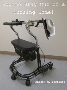 """Free eBook today, Thu., Jan. 9, 2014, and possibly longer! (After setting up an Amazon account, then just """"Buy Now with 1-Click"""" to download.):  How to Stay Out of a Nursing Home! [Kindle Edition] by Andrew M. Bartlett   