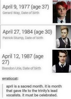*sprints to brothers room* BRAEDEN YOU SHARE A BIRTHDAY WITH GERARD FREAKING WAY
