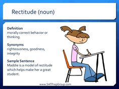 Word of the Day! RECTITUDE (noun) Download this vocabulary flashcard to help study for the SAT or ACT from www.SATPrepGroup.com