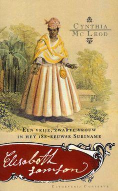 Elisabeth Samson, a free, black woman in 18th century Suriname.    Cynthia McLeod