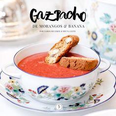 Gaspacho de Morangos & Banana, originalmente pensado para compor o cardápio do brunch incrível que mostramos a vocês aqui, mas que cai perfeitamente bem como opção de sobremesa saudável para um almoço ou jantar, principalmente agora que a primavera está chegando!