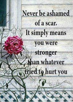 scars for you because you know who you are and I keep telling you this