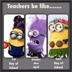 If Teachers Were Minions. Teachers be like...