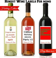 "Honest Wine Labels for Moms - Holiday Edition - Are you tired of watching Calliou, forget to move the elf on the shelf or are depressed about the ""red cup"". Get these printable wine bottle label. Thye make an instant gift"