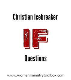 Christian Icebreaker:IF Questions