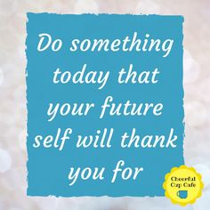 Motivating quote, encouraging quote, get it done quote, self care quote, future quote