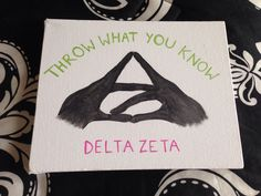 Throw what you know! Delta Zeta canvas craft [Take picture, print in the size you want, cut out hands, paint black, attach to canvas! Delta Zeta Canvas, Sorority Canvas, Kappa Delta, Sorority Life, Theta, Delta Zeta Crafts, Sorority Crafts, Big Little Crafts Canvases, Big Little Canvas