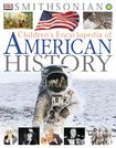 The U.S. History spine:   DK-Smithsonian Children's Encyclopedia of American History  by David C. King