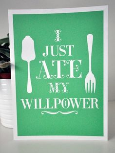 I Just Ate My Willpower Cheery Green by persimmonandpink Georg Christoph Lichtenberg, Me Quotes, Funny Quotes, Quotable Quotes, Haha Funny, Funny Stuff, Funny Ads, Funny Shit, It Goes On