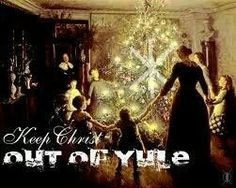 Keep Christ out of Yule - funny, even though I don't really mind all the Christian stuff that happens around the Solstice.