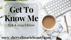 Get To Know The Girl Behind The Blog: Q & A 2019 Edition Getting To Know, Style Icons, Things To Think About, Posts, Lifestyle, Blog, Beauty, Fashion, Moda