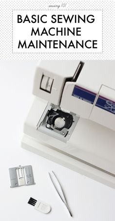 sewing 101: basics of sewing machine maintenance  http://seekatesew.com/sewing-101-basic-sewing-machine-maintenance/