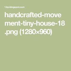 handcrafted-movement-tiny-house-18.png (1280×960)