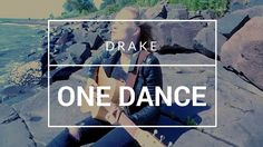 Drake the kind of dude that I cover.  Female version of Drake's One Dance: Acoustic official youtube cover video.