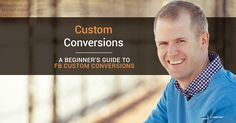 Facebook Custom Conversions - a Beginner's Guide. Love Jon Loomer for Facebook Marketing. Great Step by Step Guide. How to Use Facebook Ads and Track Email Sign-ups Sales or Other Actions on your site.