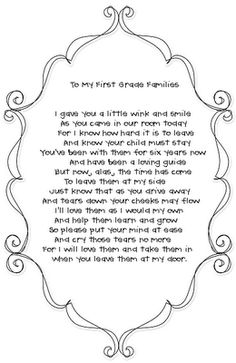 Sweet poem for parents at the beginning of Kindergarten! This is Mrs. Wood for sure! :)
