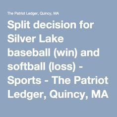Split decision for Silver Lake baseball (win) and softball (loss) - Sports - The Patriot Ledger, Quincy, MA - Quincy, MA