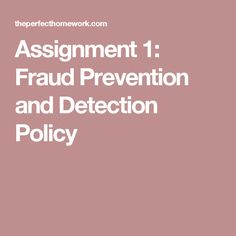 Assignment 1: Fraud Prevention and Detection Policy
