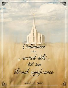 """Holy ordinances are central in the Savior's gospel and in the process of coming unto Him. http://facebook.com/173301249409767 Ordinances [such as those received in the temple] http://facebook.com/163927770338391 are sacred acts that have eternal significance."" From #ElderBednar's http://pinterest.com/pin/24066179230999303 April 2016 #LDSconf http://facebook.com/223271487682878 message http://lds.org/general-conference/2016/04/always-retain-a-remission-of-your-sins #sharegoodness"