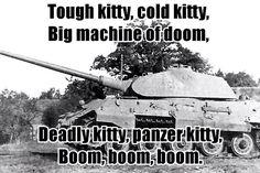 The Big Bang Theory- Soft Kitty, Panzer Kitty - Military humor Military Jokes, Army Humor, Army Memes, Army Life, Military Life, Luftwaffe, Twisted Humor, Panzer, Big Bang Theory