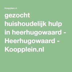 gezocht huishoudelijk hulp in heerhugowaard - Heerhugowaard - Koopplein.nl