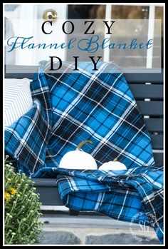 Cozy flannel blanket diy. Make is your size, color and weight. Perfect for fall and winter outside.