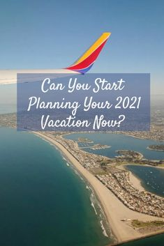Can You Start Planning Your 2021 Vacation Now? - Postcards & Passports