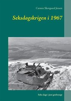 Få Seksdagskrigen i 1967 af Carsten Skovgaard Jensen som Hæftet bog på dansk - 9788771702576 Books On Demand, Juni, Sci Fi, Science Fiction