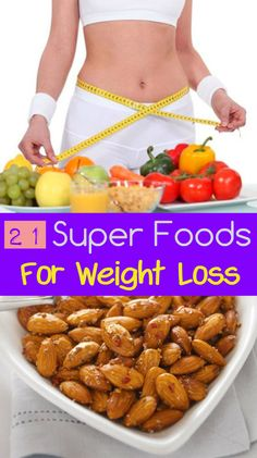 21 Super Foods for Weight Loss #fitnessofbody