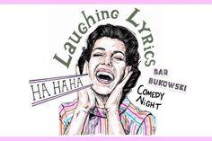 12 Feb   Laughing Lyrics @ Bar Bukowski Comedy Nights, Bukowski, Laughing, Amsterdam, Haha, Lyrics, Archive, Joker, Fictional Characters