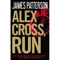 Alex Cross, Run: James Patterson: