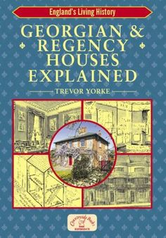 """""""Georgian and Regency Houses Explained (England's Living History)"""" by Yorke, Trevor I Love Books, Books To Read, My Books, Regency House, Thing 1, Personal Library, Reading Rainbow, Historical Romance, Period Dramas"""