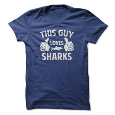 This Guy Loves Sharks T-Shirts, Hoodies. SHOPPING NOW ==► Funny Tee Shirts
