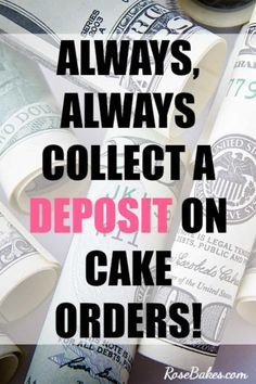 Always, ALWAYS collect a deposit on cake orders! Learn more about running a cake business at . Home Bakery Business, Baking Business, Cake Business, Business Ideas, Business Help, Business School, Online Business, Cake Decorating Company, Creative Cake Decorating