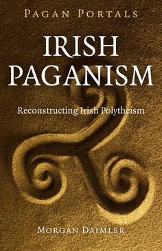 "Read ""Pagan Portals - Irish Paganism Reconstructing Irish Polytheism"" by Morgan Daimler available from Rakuten Kobo. Irish Reconstructionist Polytheism is an often misunderstood path, but it is one with great richness and depth for those. Celtic Paganism, Celtic Mythology, Wiccan Symbols, Magick Book, Witchcraft Books, Grimoire Book, Occult Books, Green Witchcraft, Moon Book"