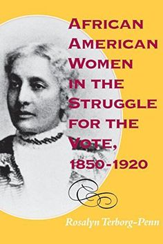 African American Women in the Struggle for the Vote, 1850â1920 (Blacks in the Diaspora)